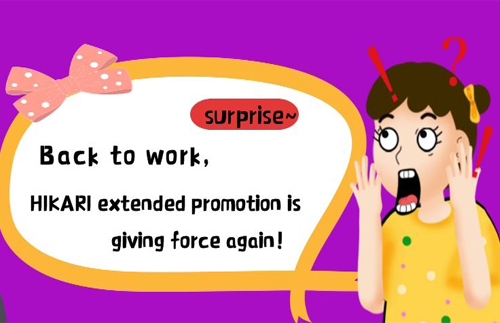 Back to work, HIKARI extended promotion is giving force again